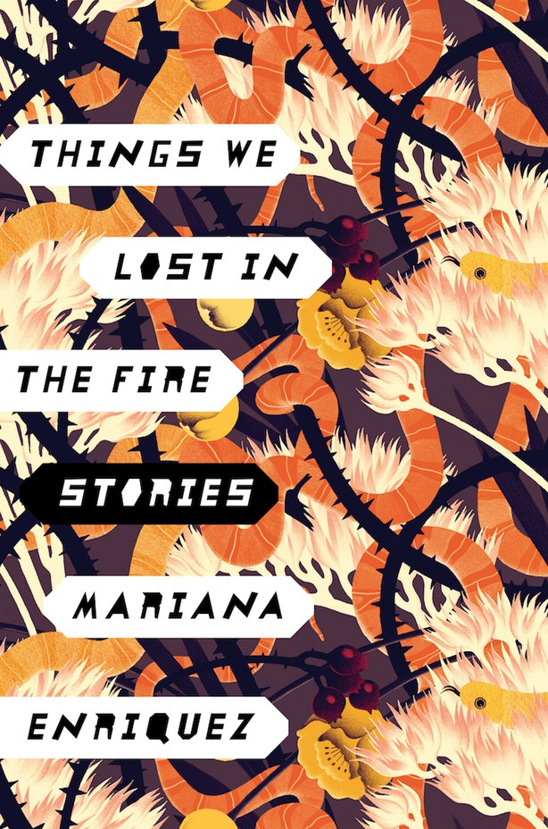 Mariana Enriquez – Things We Lost In The Fire