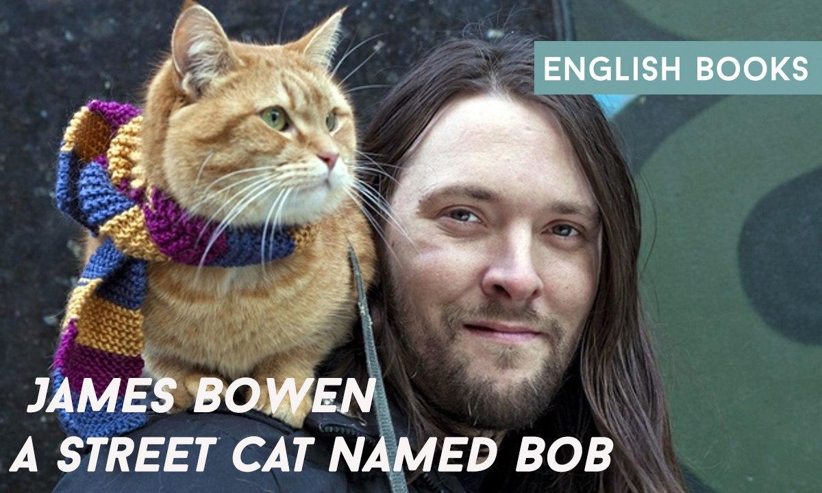James Bowen — A Street Cat Named Bob