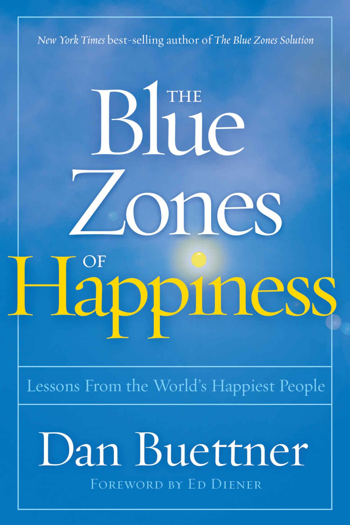Dan Buettner – The Blue Zones Of Happiness