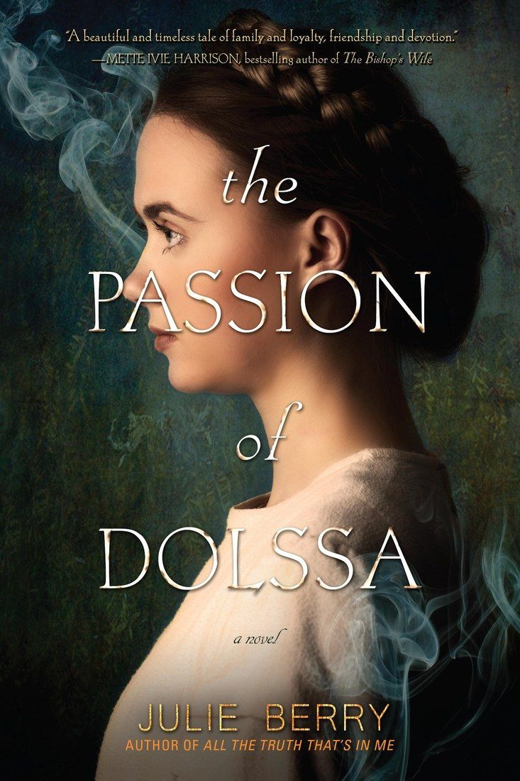 Julie Berry – The Passion Of Dolssa