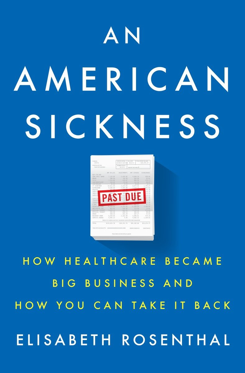 Elisabeth Rosenthal – An American Sickness