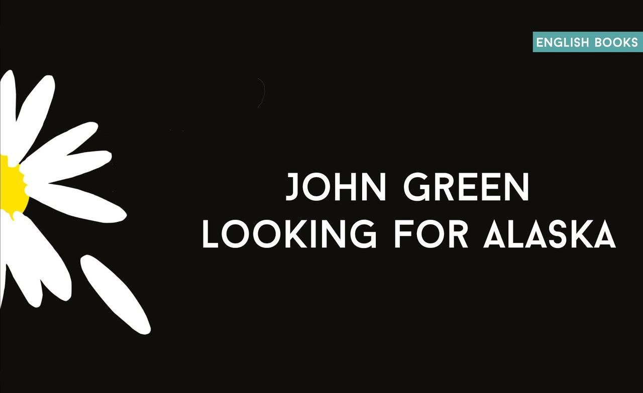 John Green — Looking For Alaska
