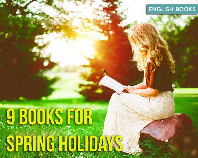 9 Books For Spring Holidays
