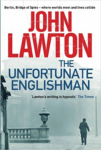 John Lawton – The Unfortunate Englishman