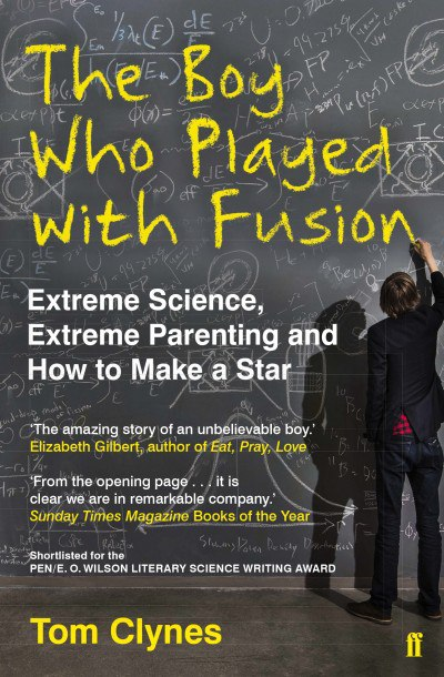 Tom Clynes – The Boy Who Played With Fusion