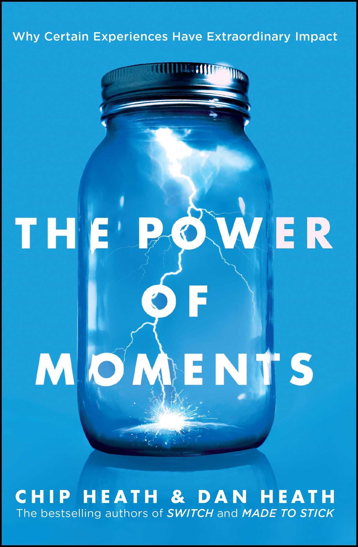 Chip Heath, Dan Heath – The Power Of Moments