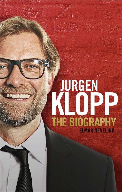 Elmar Neveling – Jurgen Klopp: The Biography