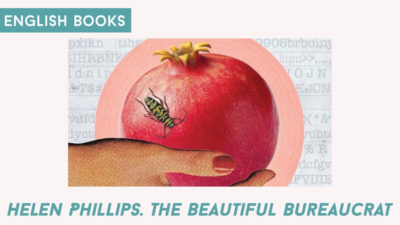 Helen Phillips — The Beautiful Bureaucrat