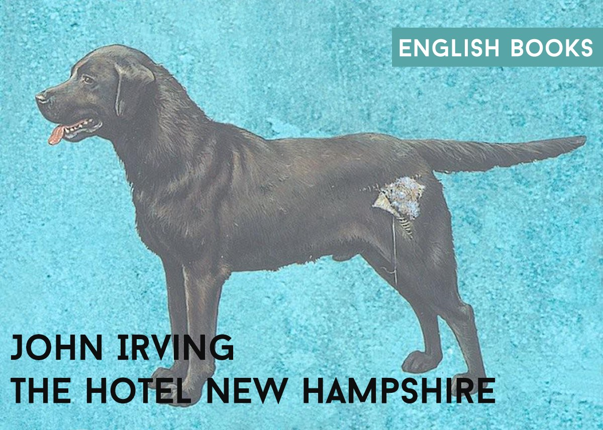 John Irving — The Hotel New Hampshire