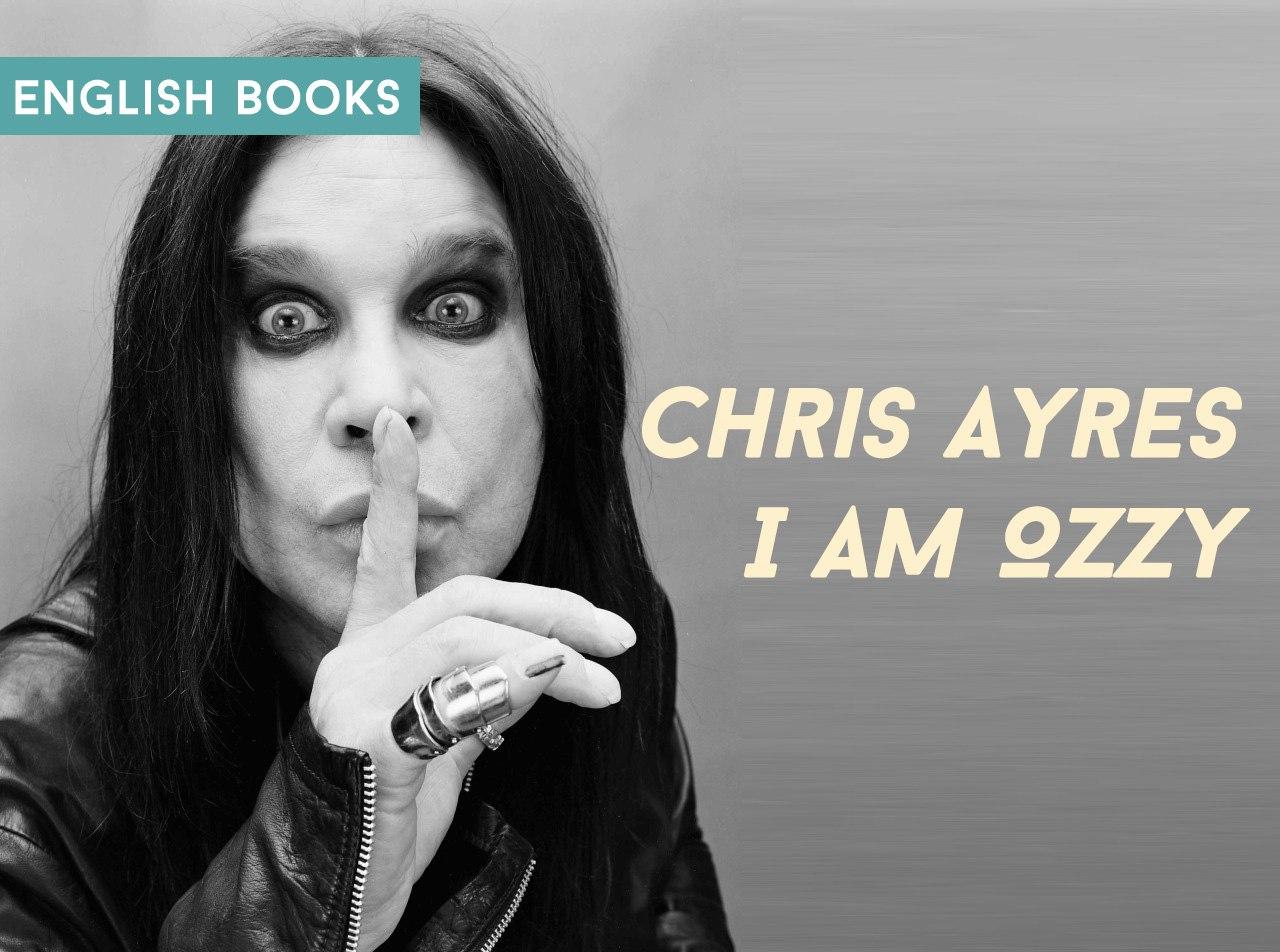 Chris Ayres — I Am Ozzy