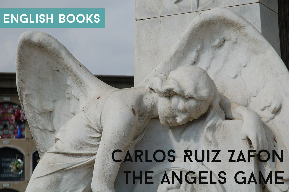 Carlos Ruiz Zafon — The Angels Game
