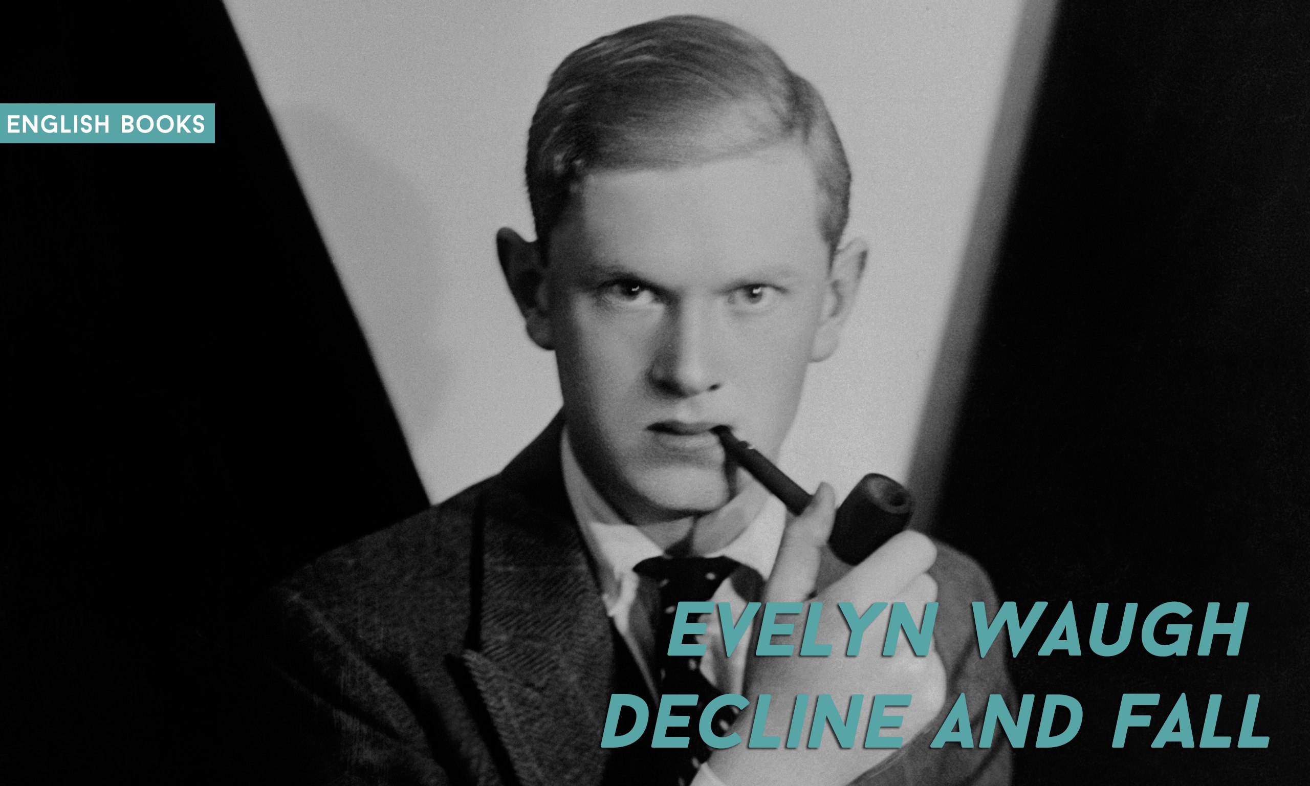 Evelyn Waugh — Decline And Fall