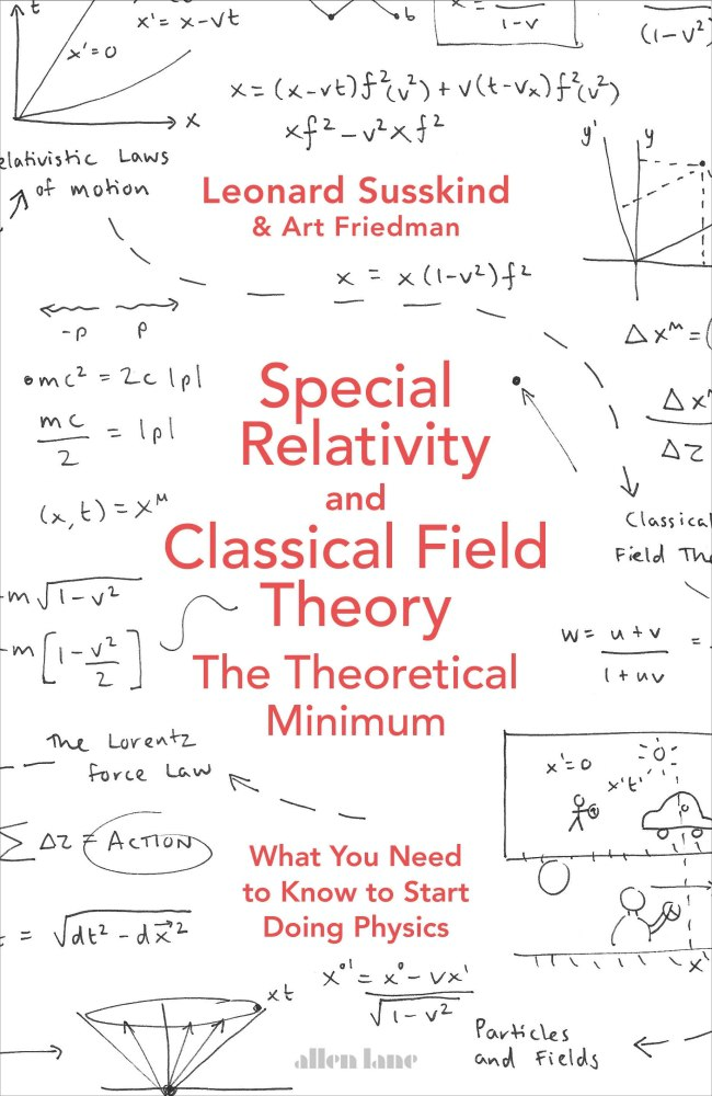Leonard Susskind, Art Friedman – Special Relativity And Classical Field Theory