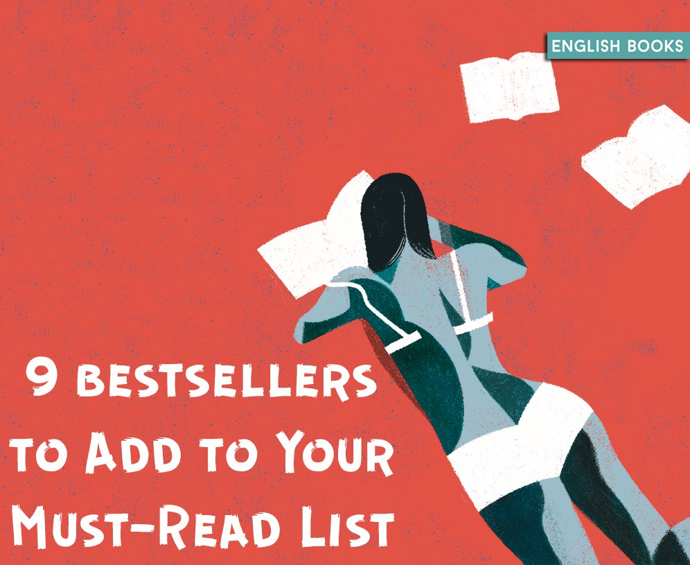 9 Bestsellers To Add To Your Must-Read List