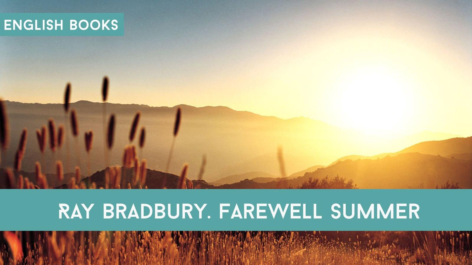 Ray Bradbury Farewell Summer Read And Download Epub Pdf
