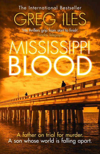 Greg Iles – Mississippi Blood