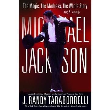 Taraborrelli, J Randy – Michael Jackson The Magic, The Madness, The Whole Story, 1958-2009