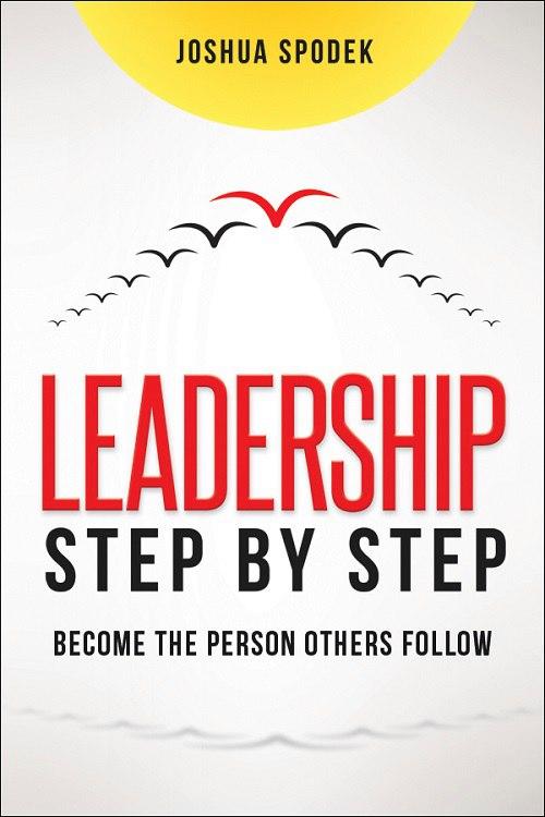 Joshua Spodek – Leadership Step By Step