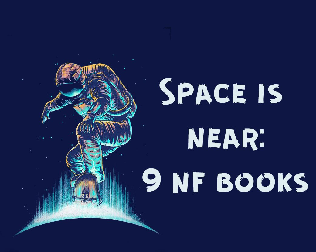 Space Is Near: 9 Nf Books
