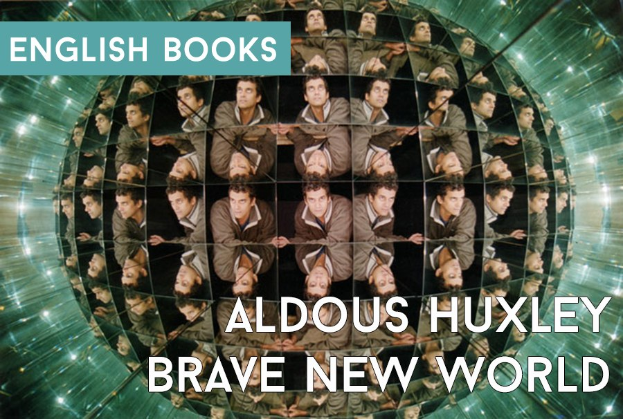 Aldous Huxley — Brave New World