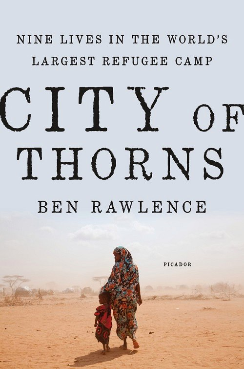 Ben Rawlence – City Of Thorns
