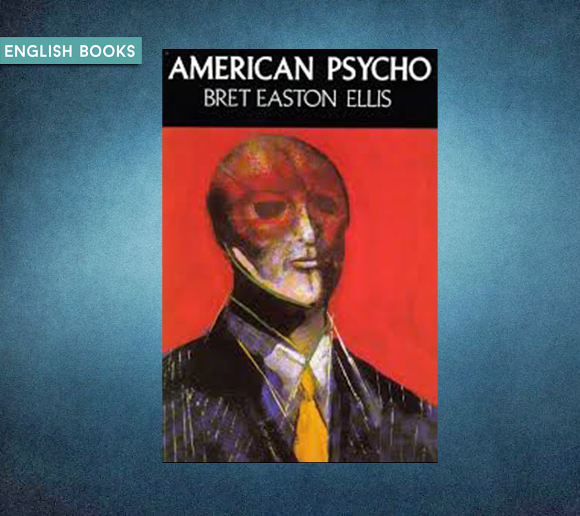Bret Easton Ellis — American Psycho