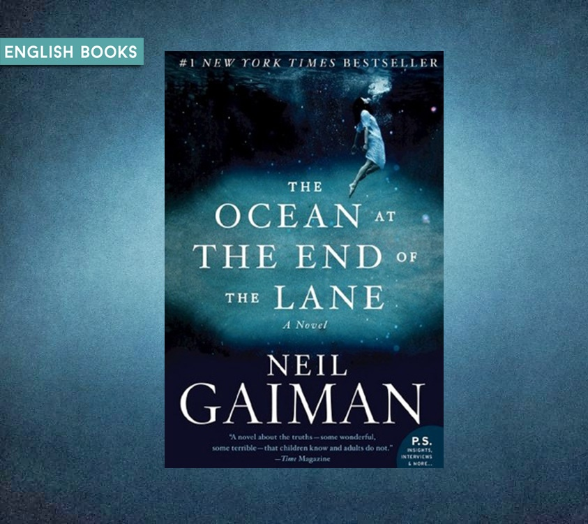 Neil Gaiman —The Ocean At The End Of The Lane