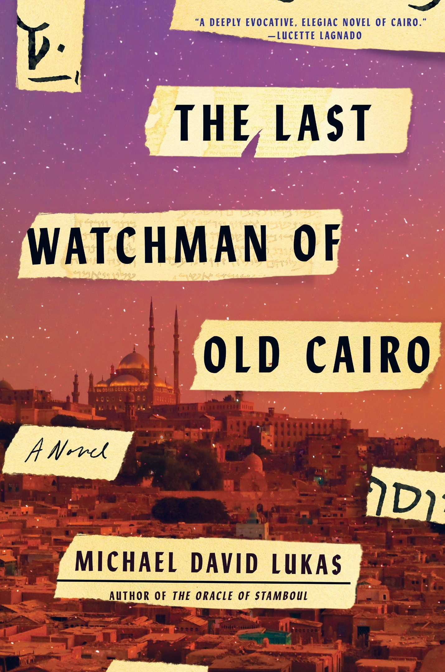 Michael David Lukas – The Last Watchman Of Old Cairo