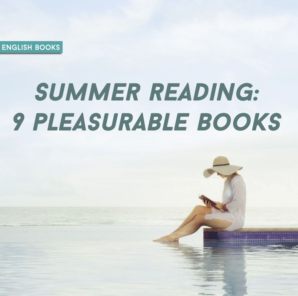 Summer Reading: 9 Pleasurable Books