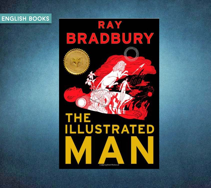 Ray Bradbury — The Illustrated Man