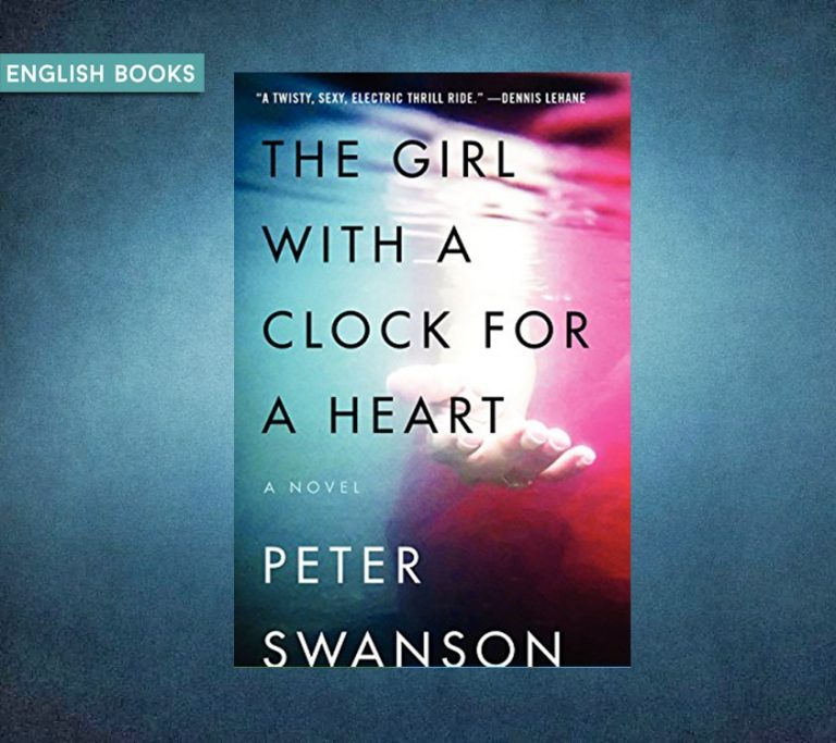 Peter Swanson — The Girl With A Clock For A Heart