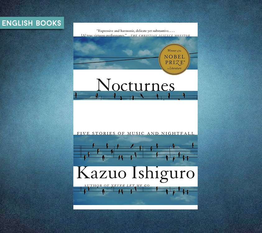 Kazuo Ishiguro — Nocturnes: Five Stories Of Music And Nightfall