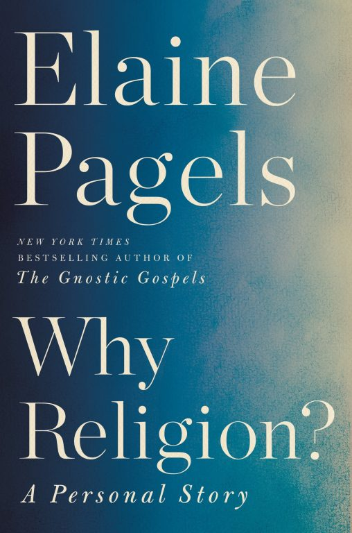 Elaine Pagels – Why Religion?