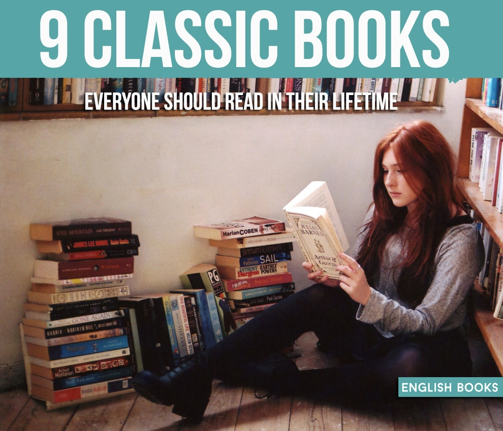 9 Classic Books Everyone Should Read In Their Lifetime