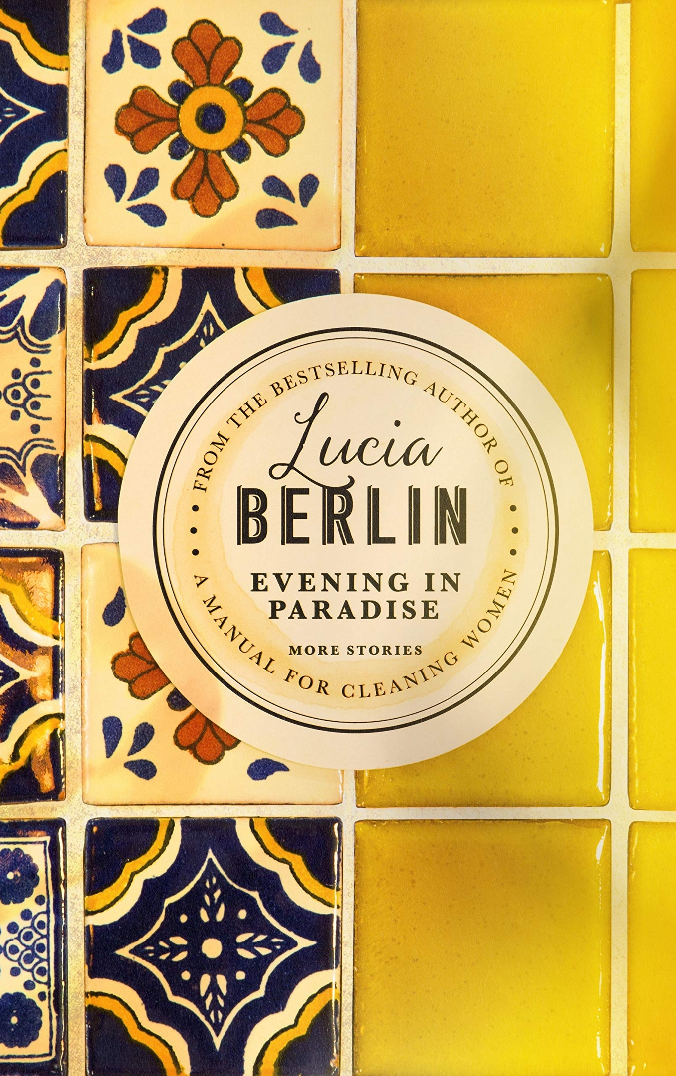 Lucia Berlin – Evening In Paradise