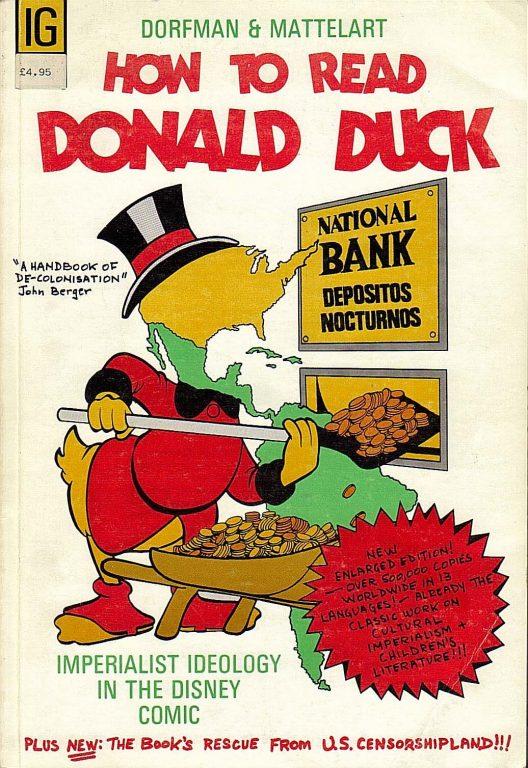 Ariel Dorfman – How To Read Donald Duck