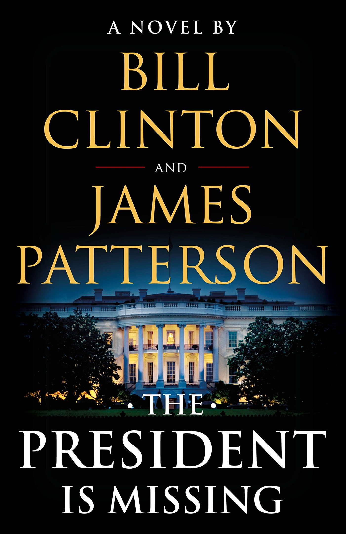 Bill Clinton, James Patterson – The President Is Missing