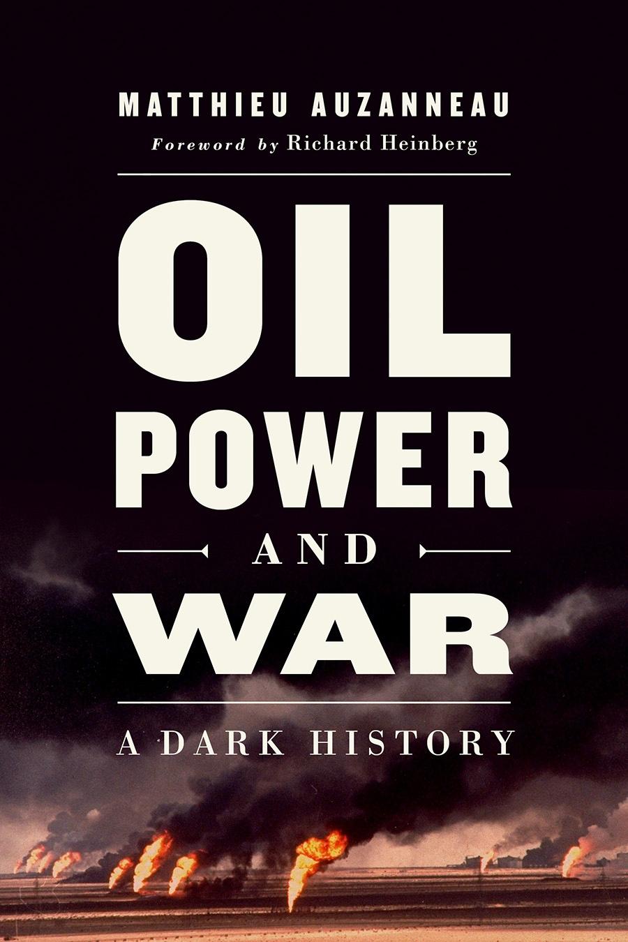 Matthieu Auzanneau – Oil, Power, And War