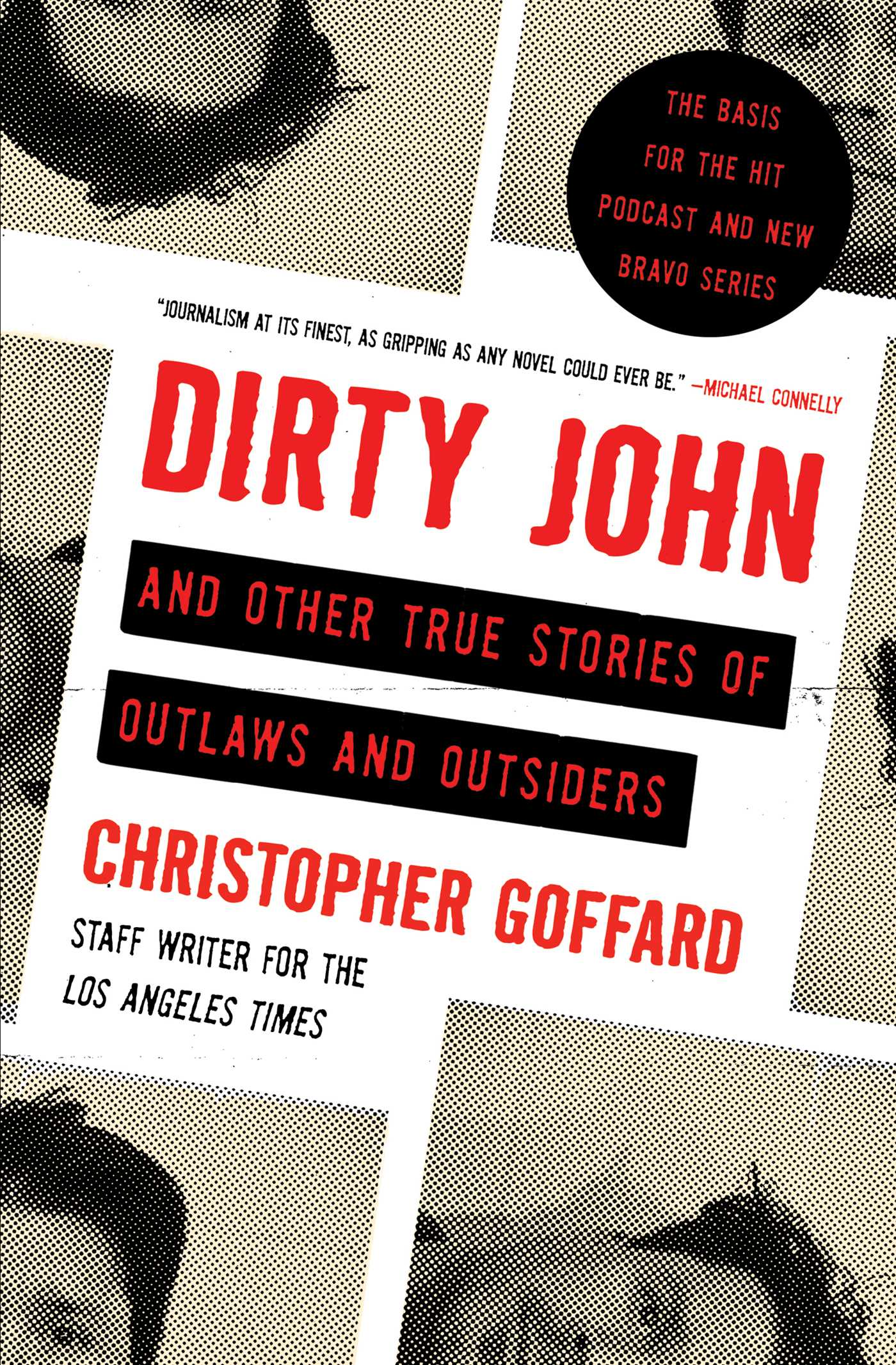 Christopher Goffard – Dirty John And Other True Stories