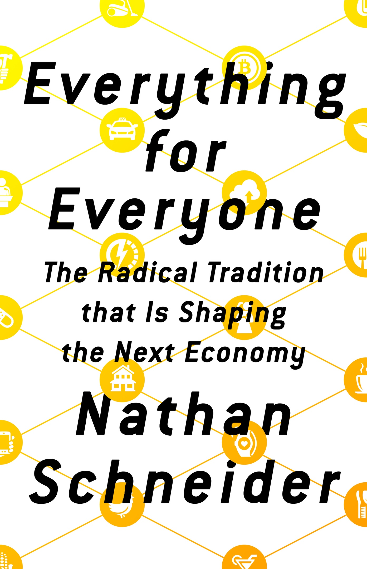 Nathan Schneider – Everything For Everyone