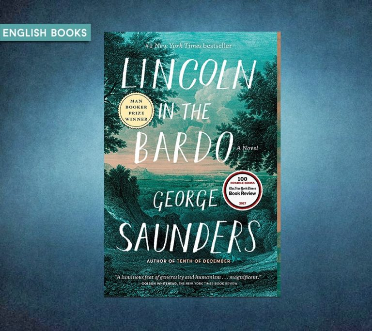 George Saunders — Lincoln In The Bardo