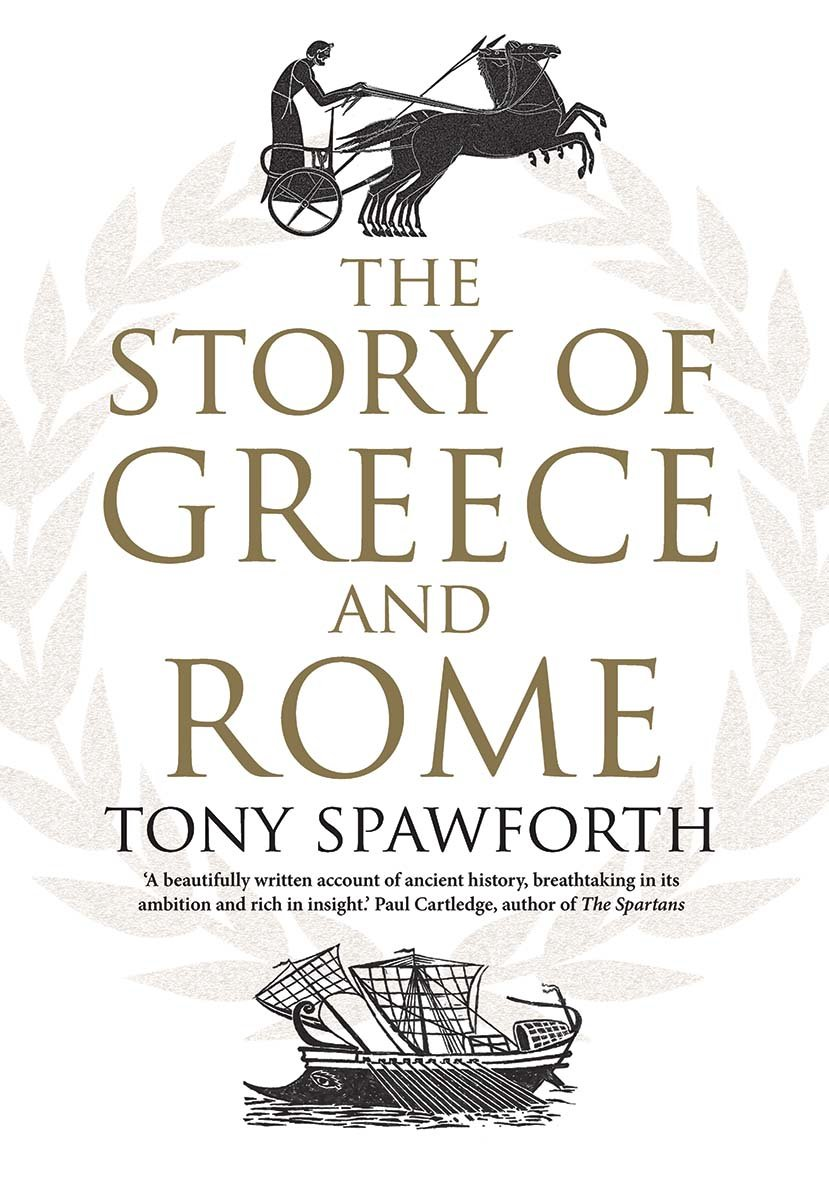 Tony Spawforth – The Story Of Greece And Rome