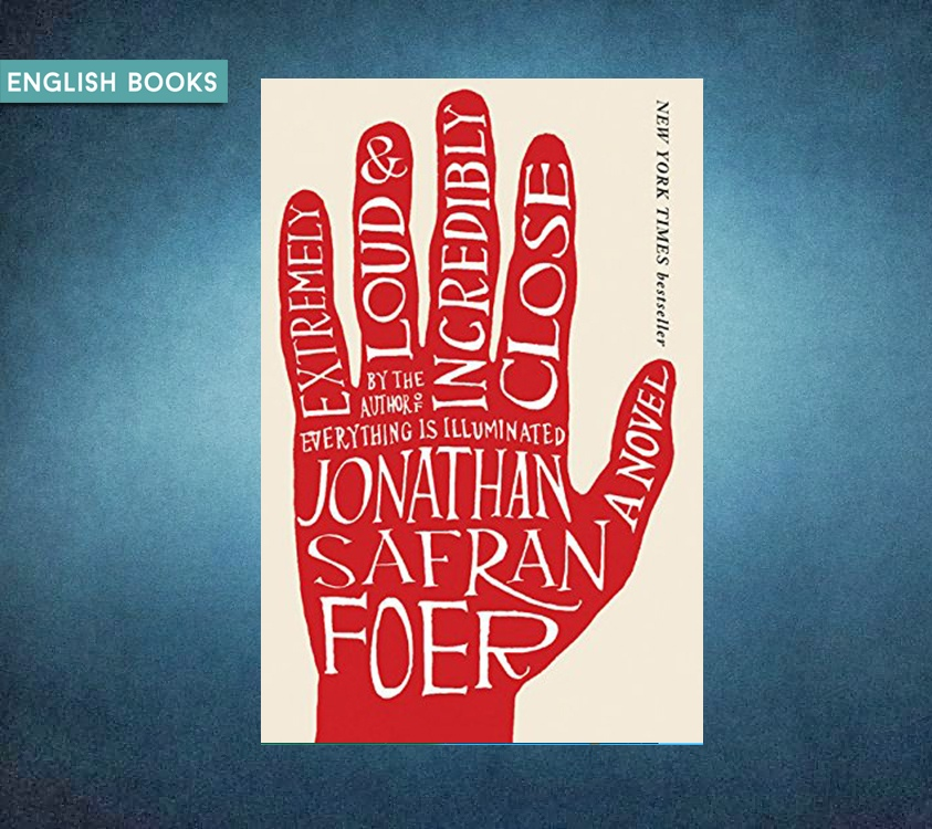 Jonathan Safran Foer — Extremely Loud And Incredibly Close