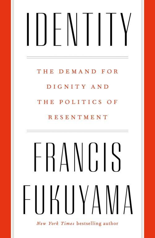 Francis Fukuyama – Identity
