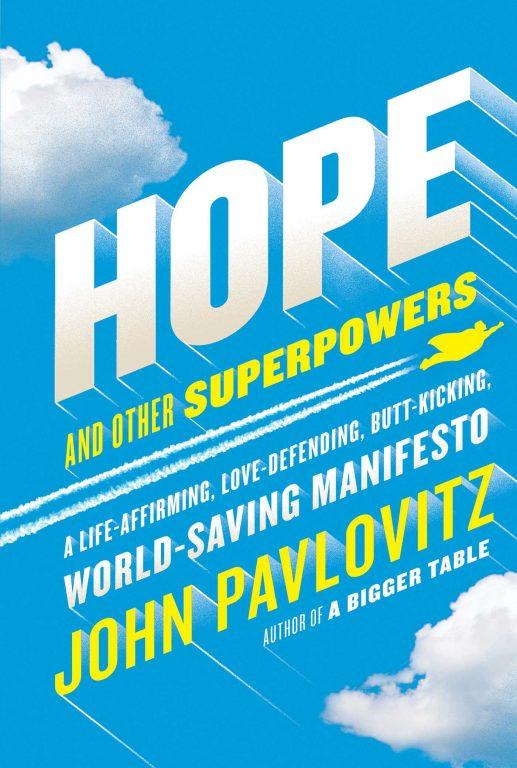 John Pavlovitz – Hope And Other Superpowers