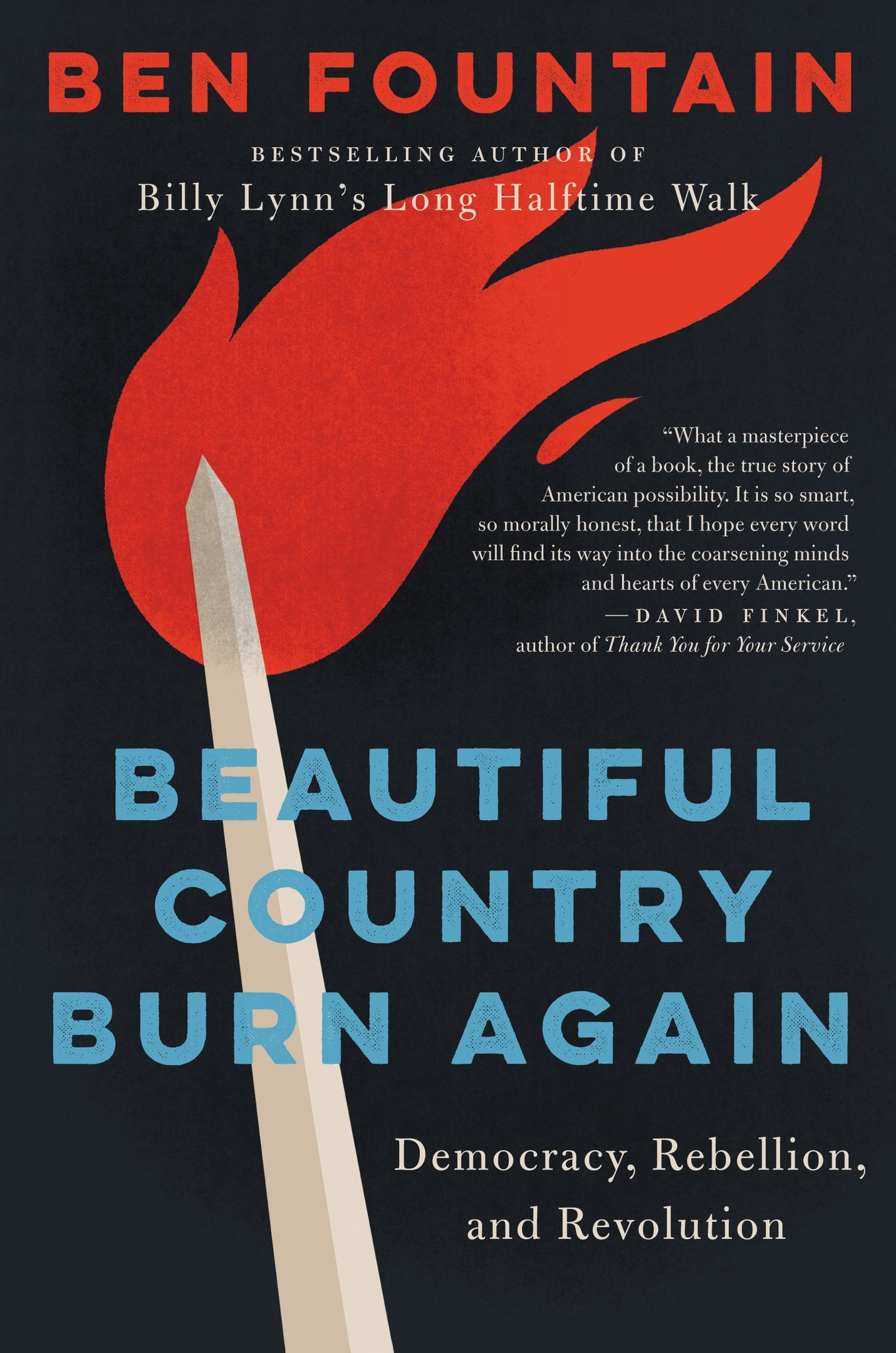 Ben Fountain – Beautiful Country Burn Again