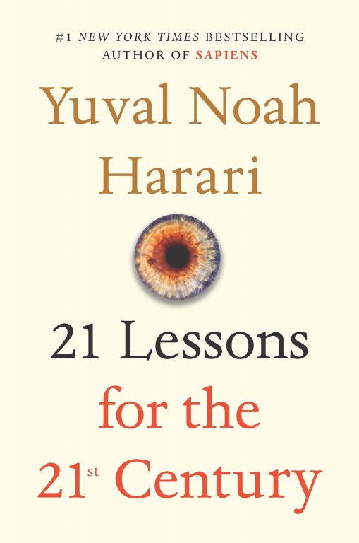 Yuval Noah Harari – 21 Lessons For The 21st Century