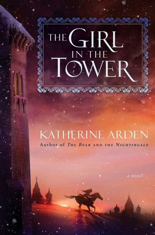 Katherine Arden – The Girl In The Tower