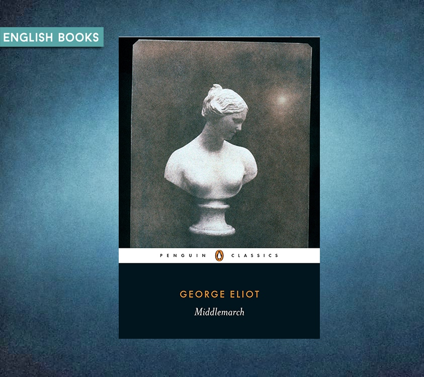 George Eliot — Middlemarch