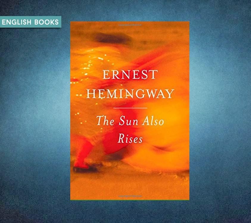 Ernest Hemingway — The Sun Also Rises